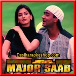 Akeli Na Bazaar Jaya Karo - Major Saab - 1998 - (MP3 Format)