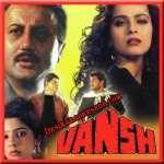 Aake Teri Baahon Mein - Vansh - 1992 - (VIDEO+MP3 Format)