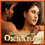 Naina Thag Lenge - Omkara - 2006 - (VIDEO+MP3 Format)