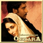 O Saathi Re - Omkara - 2006 - (VIDEO+MP3 Format)