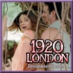Rootha Kyun - 1920 London - 2016 - (VIDEO+MP3 Format)
