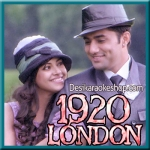 Tujhko Main - 1920 London - 2016 - (VIDEO+MP3 Format)