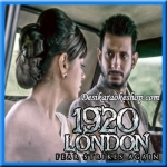Aaj Ro Len De - 1920 London - 2016 - (MP3 Format)