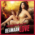 Mere Peechhe Hindustan - Beiimaan Love - 2016 - (VIDEO+MP3 Format)