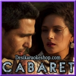 Phir Teri Bahon Mein - Cabaret - 2016 - (VIDEO+MP3 Format)