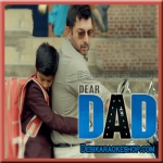 Chhota Hoon Main - Dear Dad - 2016 - (VIDEO+MP3 Format)