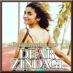 Love You Zindagi - Dear Zindagi - 2016 - (MP3 Format)