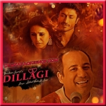 Dillagi - Rahat Fateh Ali Khan - (MP3 Format)
