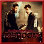 Toh Dishoom - Dishoom - 2016 - (VIDEO+MP3 Format)