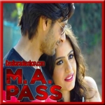Tu Hi To Hai - M.A. Pass - 2016 - (VIDEO+MP3 Format)
