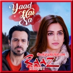 Yaad Hai Na - Raaz Reboot - 2016 - (VIDEO+MP3 Format)