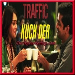 Kuch Der - Traffic - 2016 - (VIDEO+MP3 Format)