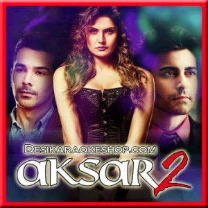 Jaana Ve - Aksar 2 - 2017 - (VIDEO+MP3 Format)