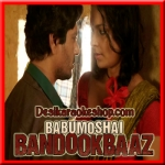 Barfani - Babumoshai Bandookbaaz - 2017 - (VIDEO+MP3 Format)