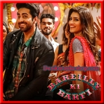 Sweety Tera Drama - Bareilly Ki Barfi - 2017 - (VIDEO+MP3 Format)