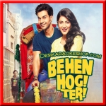 Tenu Na Bol Pawaan - Behen Hogi Teri - 2017 - (VIDEO+MP3 Format)