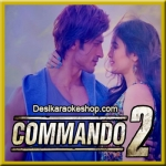 Tere Dil Mein - Commando 2 - 2017 - (VIDEO+MP3 Format)