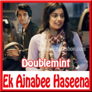 Ek Ajnabee Haseena (Start Something Fresh) - Doublemint - (MP3 Format)
