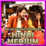 Oh Ho Ho Ho (Remix) - Hindi Medium - 2017 - (VIDEO+MP3 Format)