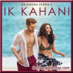 Ik Kahani - Gajendra Verma - 2017 - (VIDEO+MP3 Format)