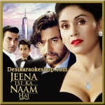 Qubool Hai - Jeena Isi Ka Naam Hai - 2017 - (VIDEO+MP3 Format)