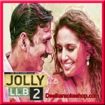 Go Pagal - Jolly LLB 2 - 2017 - (VIDEO+MP3 Format)