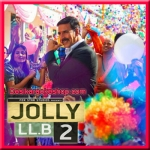 Jolly Good Fellow - Jolly LLB 2 - 2017 - (VIDEO+MP3 Format)