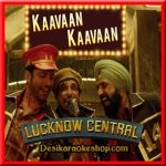 Kaavaan Kaavaan - Lucknow Central - 2017 - (MP3 Format)