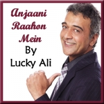 Anjaani Raahon Mein - Lucky Ali - 2004 - (VIDEO+MP3 Format)