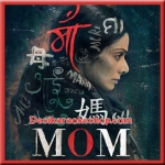 O Sona Tere Liye - Mom - 2017 - (VIDEO+MP3 Format)