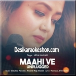 Maahi Ve (Unplugged) - Neha Kakkar - 2016 - (VIDEO+MP3 Format)