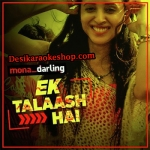 Ek Talaash Hai - Mona Darling - 2017 - (VIDEO+MP3 Format)