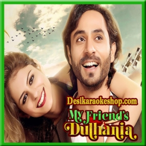 Nachle Nachle - My Friends Dulhania - 2017 - (MP3 Format)