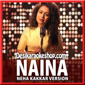 Naina (Neha Kakkar Version) - Dangal - 2016 - (MP3 Format)