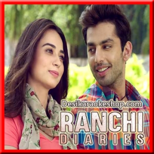 Thoda Aur - Ranchi Diaries - 2017 - (MP3 Format)
