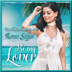 Be My Lover - Roma Sagar - 2017 - (MP3 Format)