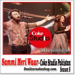 Sammi Meri Waar - Coke Studio Pakistan Season 8 - (VIDEO+MP3 Format)
