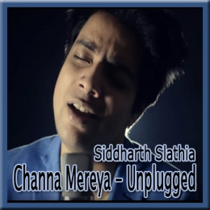 Channa Mereya (Sad Version Unplugged) - Cover By Siddharth Slathia - 2016 - (MP3 Format)