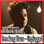 Tere Sang Yaara (Unplugged) - Cover By Siddharth Slathia - 2016 - (MP3 Format)