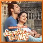 Shiddat - Sweetiee Weds NRI - 2017 - (MP3 Format)