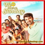 Thodi Si Jagah - Tu Hai Mera Sunday - 2017 - (VIDEO+MP3 Format)