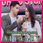 Lae Dooba - Aiyaary - 2018 - (VIDEO+MP3 Format)