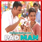 Saale Sapne - Padman - 2018 - (VIDEO+MP3 Format)