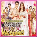 Veerey Ki Wedding (Title Track) - Veerey Ki Wedding - 2018 - (VIDEO+MP3 Format)