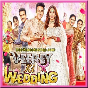 Veerey Ki Wedding (Title Track) - Veerey Ki Wedding - 2018 - (MP3 Format)