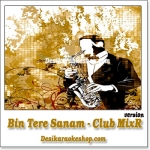 Bin Tere Sanam - Club Mix - (MP3 Format)