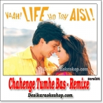 Chahenge Tumhe Bas - Remix - Vaah Life Ho To Aisi - (VIDEO+MP3 Format)