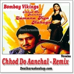 Chhod Do Aanchal - Remix - Bombay Vikings - (VIDEO+MP3 Format)