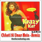Chhoti Si Umar Mein - Remix - Krazy Kat - (VIDEO+MP3 Format)