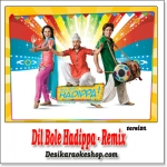 Dil Bole Hadippa - Remix - (VIDEO+MP3 Format)